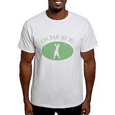 On Par At 70 T-Shirt