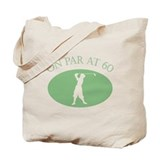 On Par At 60 Tote Bag