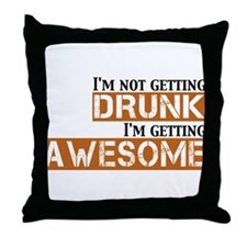Drunk Awesome Throw Pillow