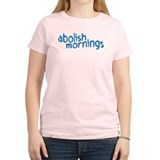 abolish mornings T-Shirt