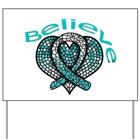 CervicalCancer Believe Yard Sign