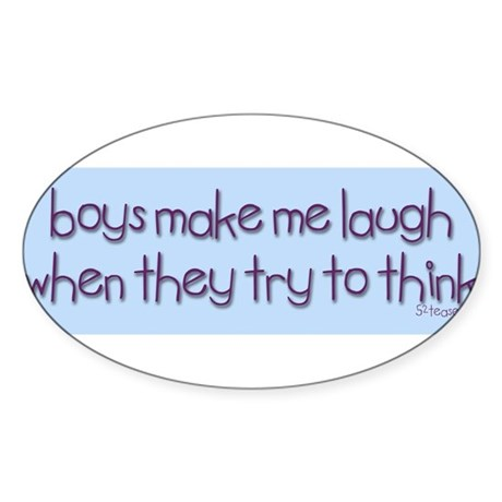 Boys Make Me Laugh Oval Sticker