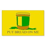 Gadsden? Put Bread on Me Bumper Sticker
