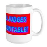 HOLD JUDGES ACCOUNTABLE! Mug