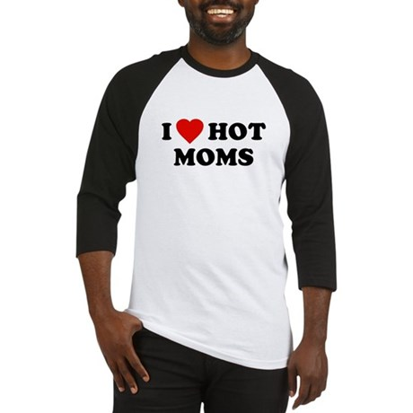 I Love [Heart] Hot Moms Baseball Jersey