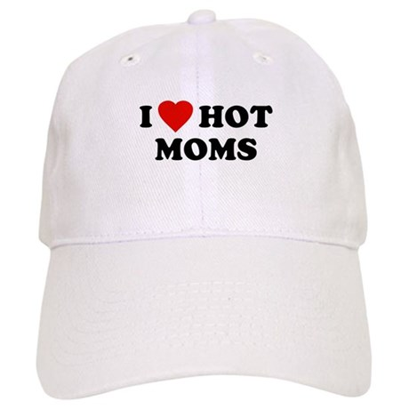 I Love [Heart] Hot Moms Cap