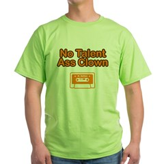 No Talent Ass Clown Green T-Shirt