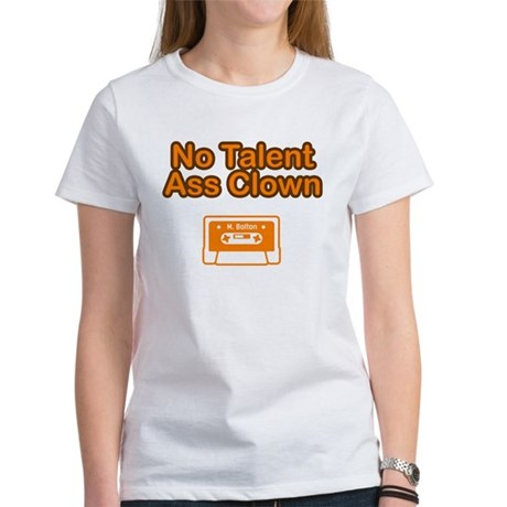 No Talent Ass Clown Women's T-Shirt