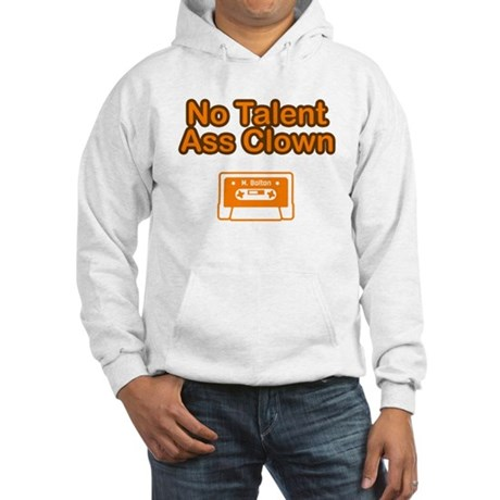 No Talent Ass Clown Hooded Sweatshirt