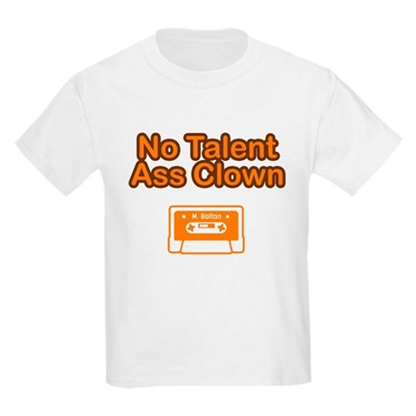 No Talent Ass Clown Kids T-Shirt