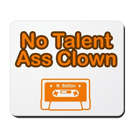 No Talent Ass Clown Mousepad