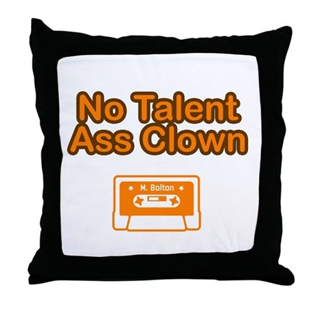 No Talent Ass Clown Throw Pillow