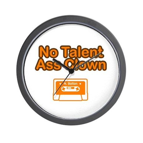 No Talent Ass Clown Wall Clock