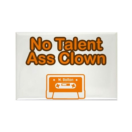 No Talent Ass Clown Rectangle Magnet
