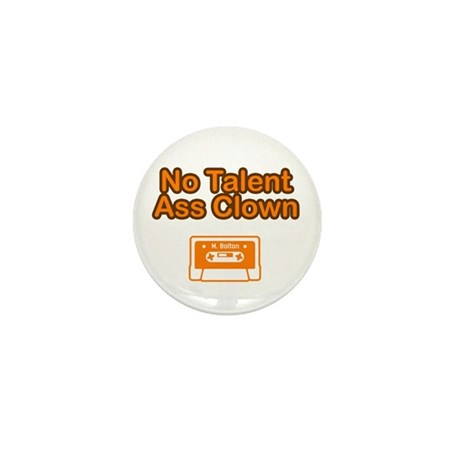 No Talent Ass Clown Mini Button