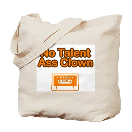 No Talent Ass Clown Tote Bag
