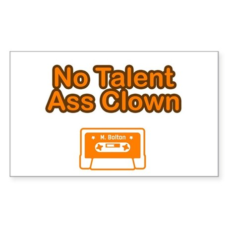 No Talent Ass Clown Rectangle Sticker