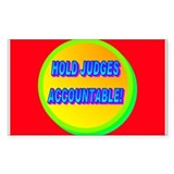 HOLD JUDGES ACCOUNTABLE! Decal