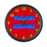 HOLD JUDGES ACCOUNTABLE! Large Wall Clock