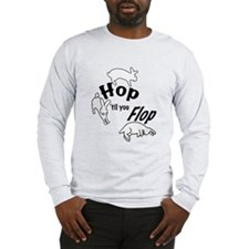 Hop Till You Flop Long Sleeve T-Shirt