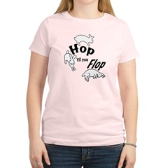 Hop Till You Flop Women's Light T-Shirt