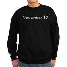 """December 10"" printed on a Sweatshirt"