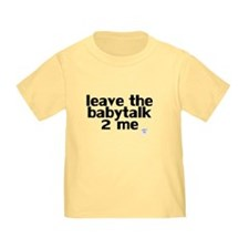 babytalk makes you sound like T