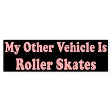 My Other Vehicle Is Roller Skates Bumper Bumper Sticker