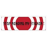 STOP READING MY... BUMPER STICKER