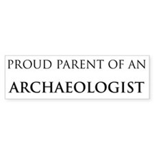 Proud Parent: Archaeologist Bumper Bumper Sticker