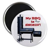 My BBQ is Smokin'! Magnet