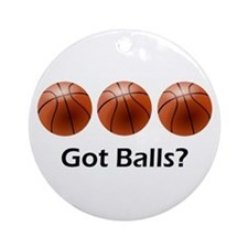 Basketball Got Balls Ornament (Round)