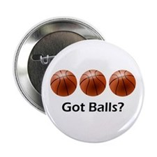 "Basketball Got Balls 2.25"" Button"