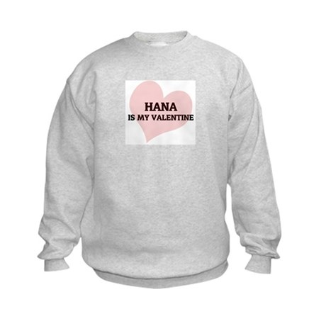 Hana Is My Valentine Kids Sweatshirt