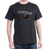 The truth will set you free - Black T-Shirt