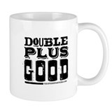 Double Plus Good Mug