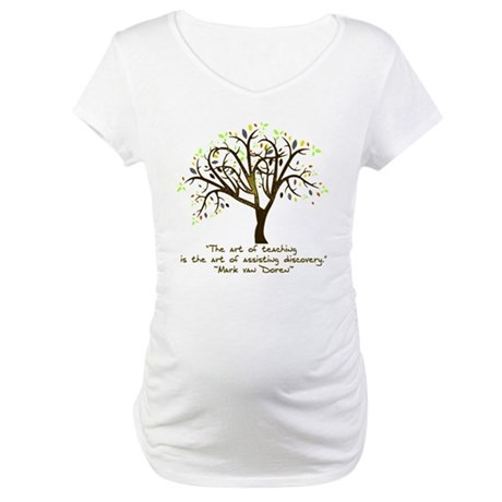 The art of teaching Maternity T-Shirt