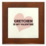 Gretchen Is My Valentine Framed Tile