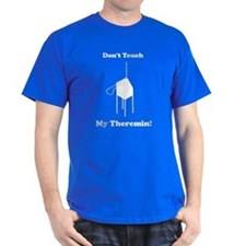 Dont Touch My Theremin - Dark Shirt