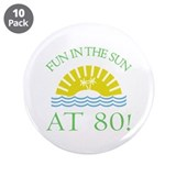 "Fun 80th 3.5"" Button (10 pack)"
