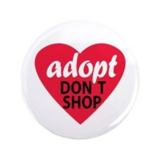 "Adopt Don't Shop 3.5"" Button"