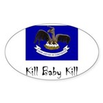 Kill Baby Kill Sticker (Oval)