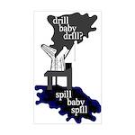 Drill? Spill Baby Spill Bumper Sticker