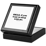 Smile, if you want to sleep with me - Keepsake Box