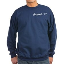 """August 17"" printed on a Sweatshirt"