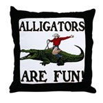 ALLIGATORS ARE FUN ! Throw Pillow