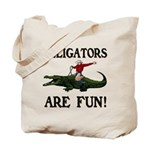 ALLIGATORS ARE FUN ! Tote Bag