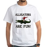 ALLIGATORS ARE FUN ! White T-Shirt