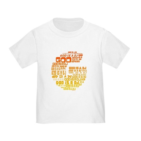God Is A DJ Toddler T-Shirt