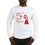 Break Necks Long Sleeve T-Shirt